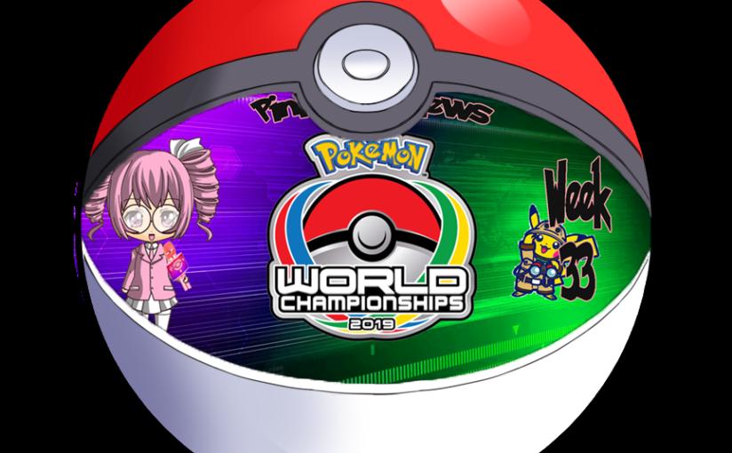 Pink-Poké-News Week 33: World ChampionshipsEdition