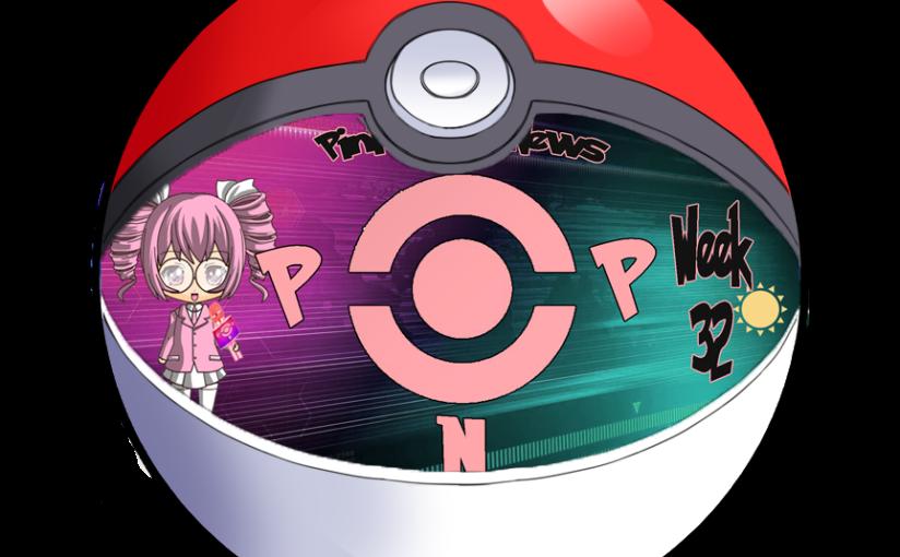Pink-Poké-News Week 32