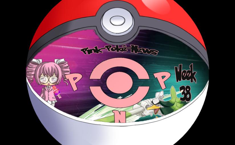 Pink-Poké-News: Week 38