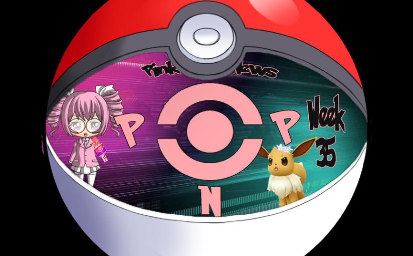 Pink-Poké-News: Week 35