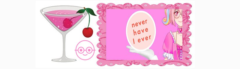 Pinkie does Random Things: Playing Never Have I Ever – The VariedEdition