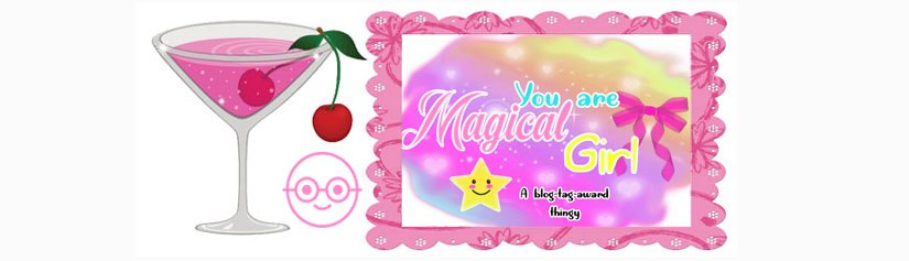 """It's Transformation Time: The brand new  """"You Are Magical, Girl!""""  Blog-Tag-Award-Thingy!"""